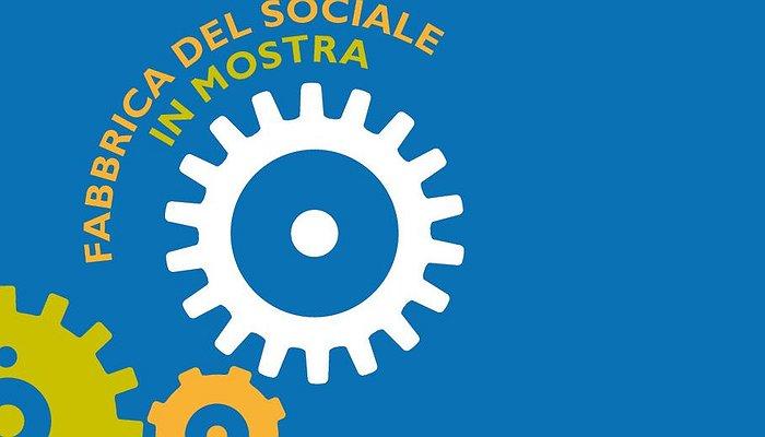 Fabbrica del Sociale in mostra