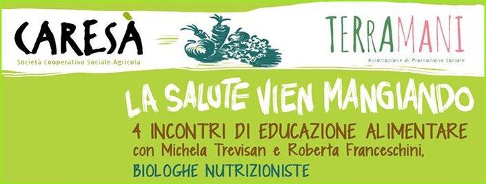 """""""La Salute vien mangiando"""" corso teorico e pratico per imparare a conoscere il cibo che mangiamo."""