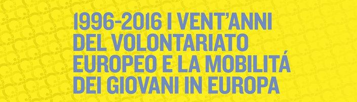 1996-2016 i vent'anni del volontariato Europeo
