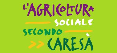 L'agricoltura sociale secondo Caresà